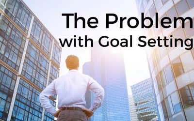 The Problem with Goal Setting